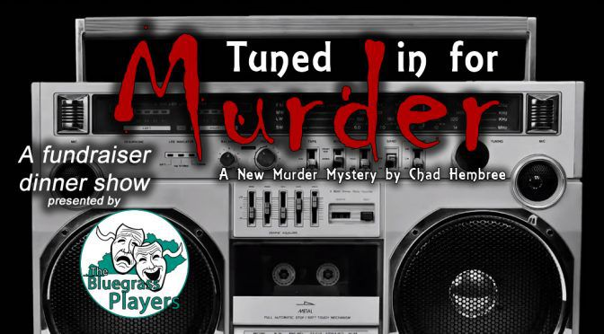 Tuned in for Murder Dinner Show Auditions (July 30 – 7pm & Aug 3 5pm)