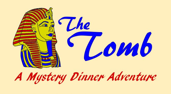 The Tomb – A Mystery Dinner Adventure