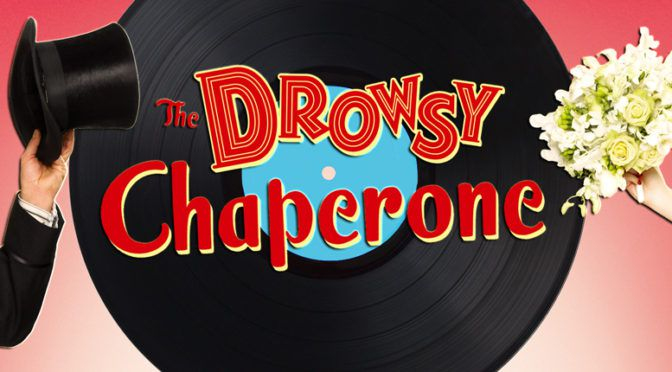 The Drowsy Chaperone (Sept 6 – 14)